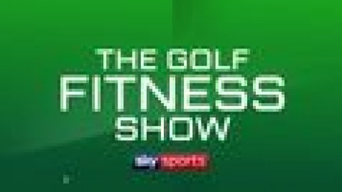The Golf Fitness Show on Sky